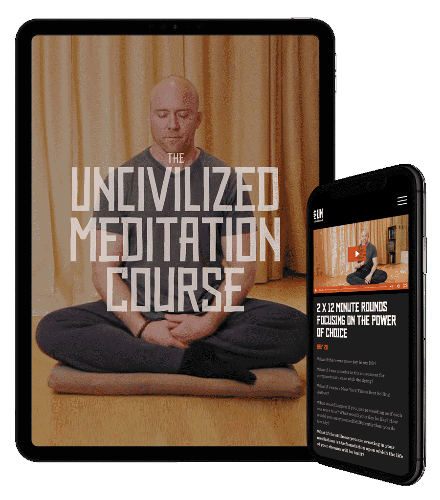 The UNcivilized Meditation Course