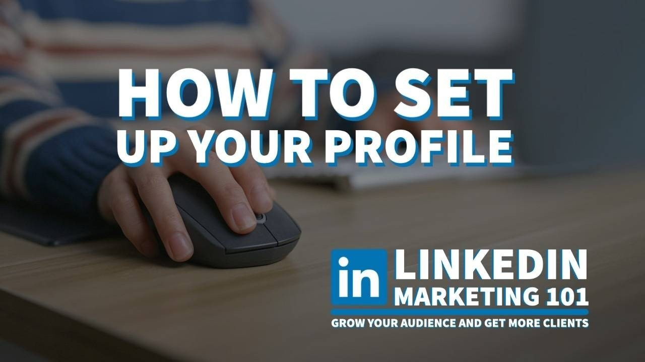 How to set up your LinkedIn profile