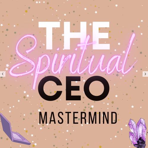 THE SPIRITUAL CEO MASTERMIND