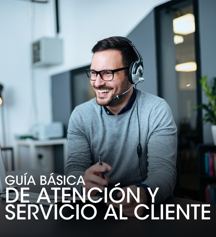 Guía básica de atención y servicio al cliente