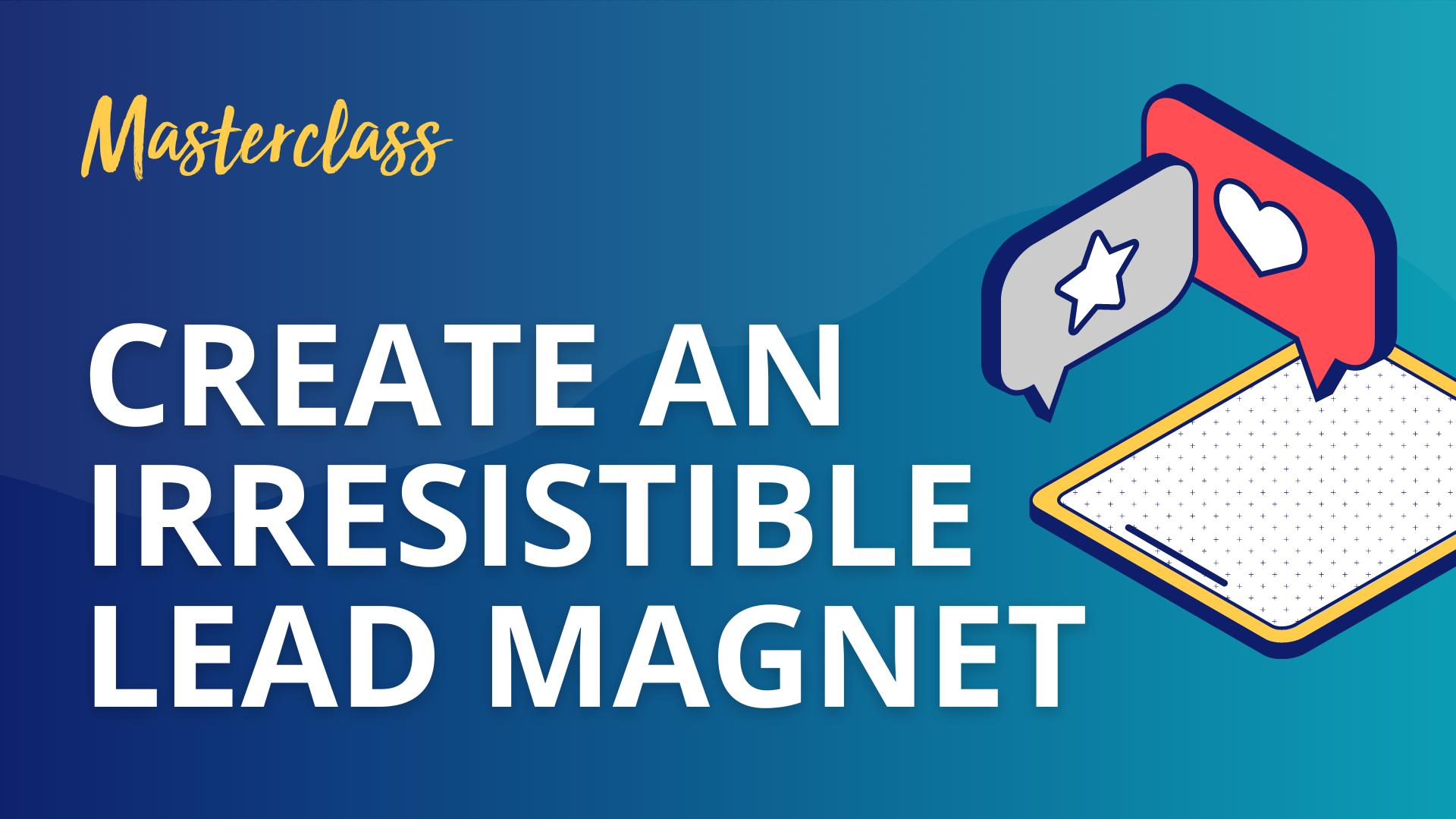 Create An Irresistible Lead Magnet Masterclass by Jessica Osborn