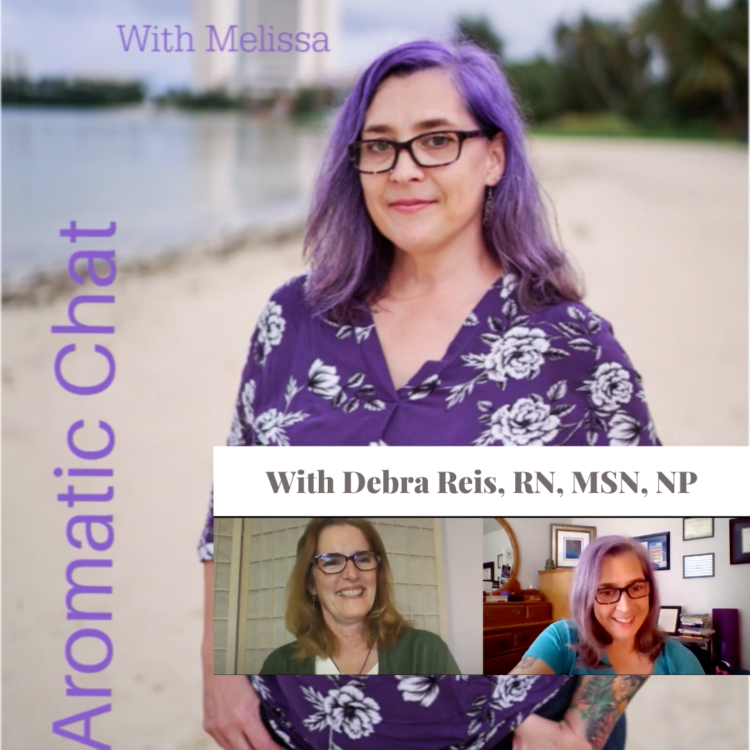 Aromatic Chat with Debra Reis