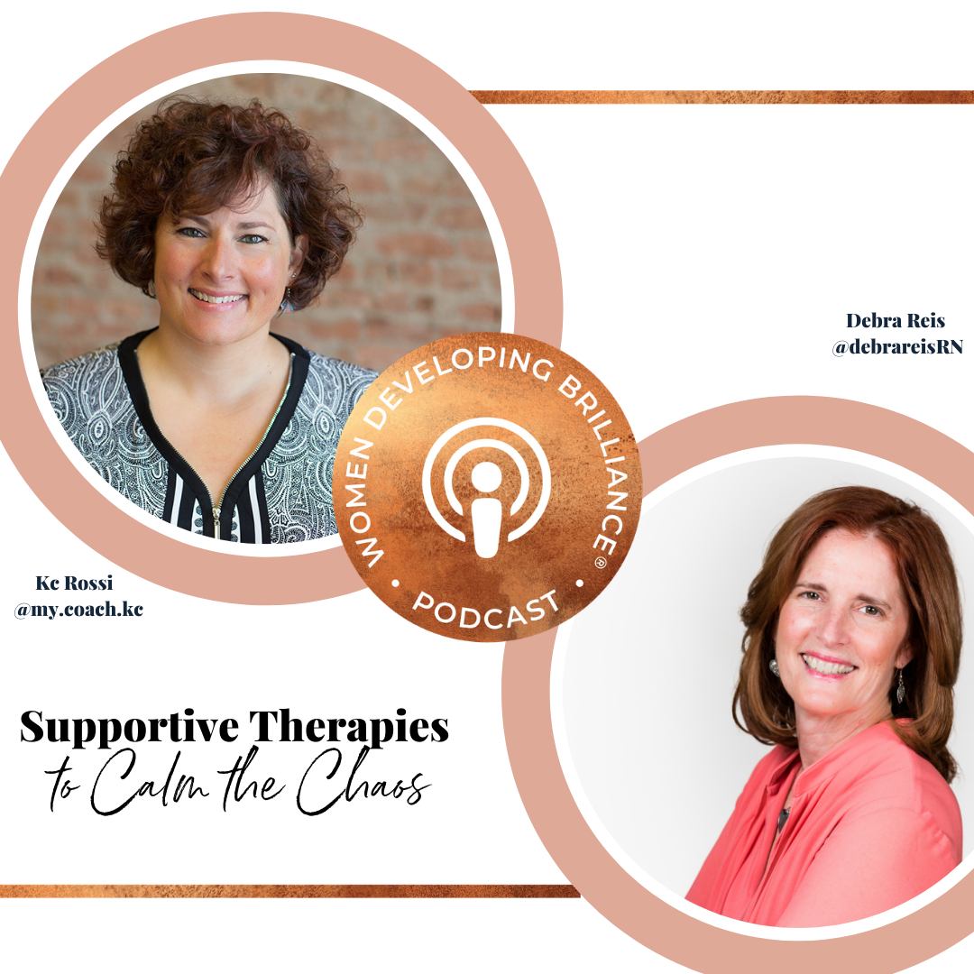 Supportive Therapies to Calm the Chaos with Debra Reis and Kc Rossi