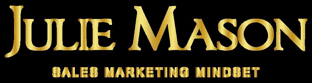 Julie Mason, Sales, Marketing, Mindset Coach
