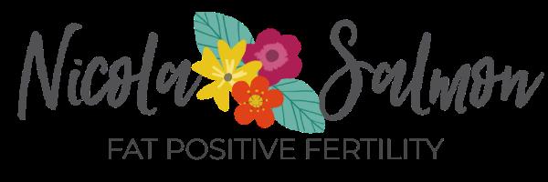 Nicola Salmon - Fat Positive Fertility