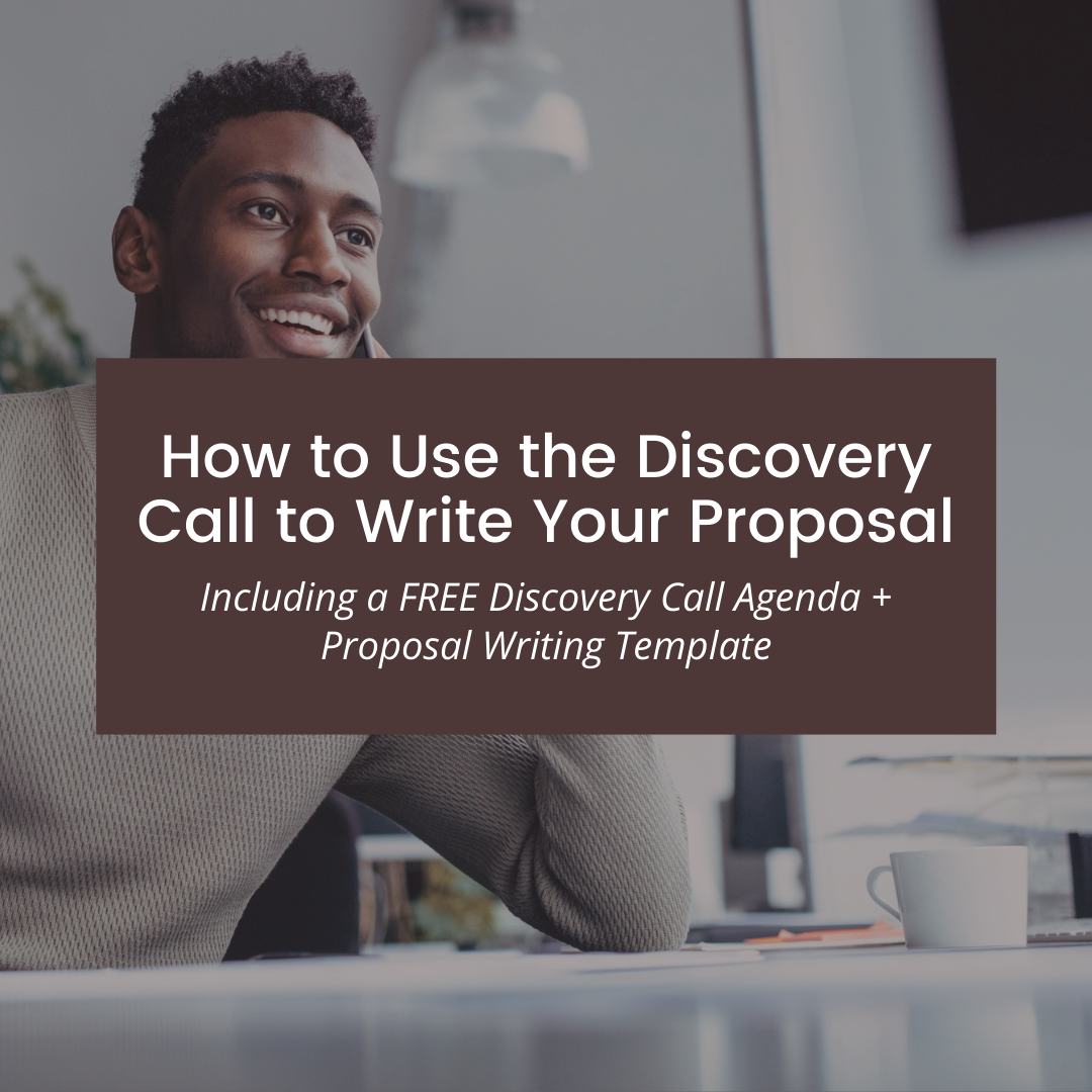 How to use the discovery call to write a proposal