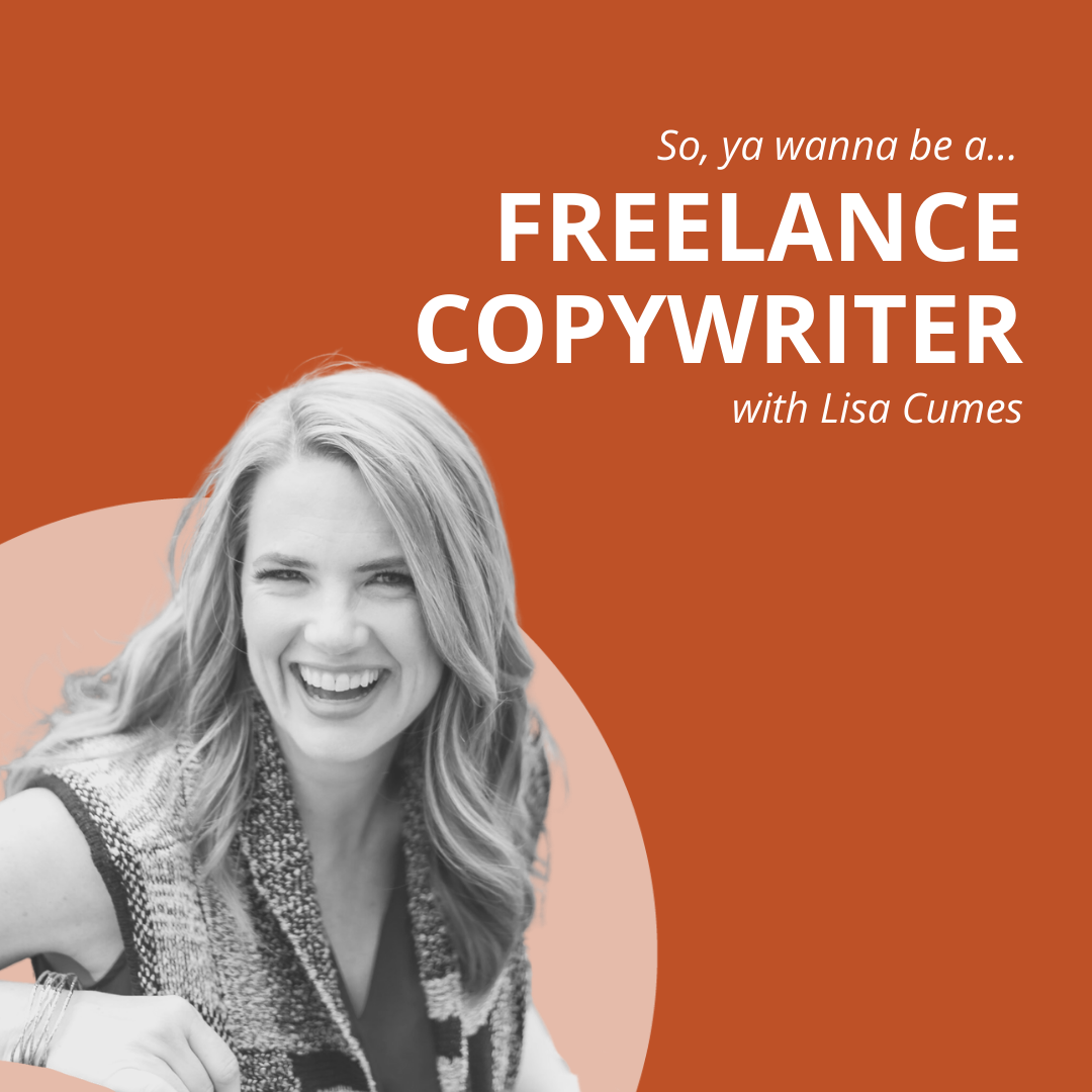 what's it like to be a freelance copywriter with lisa cumes