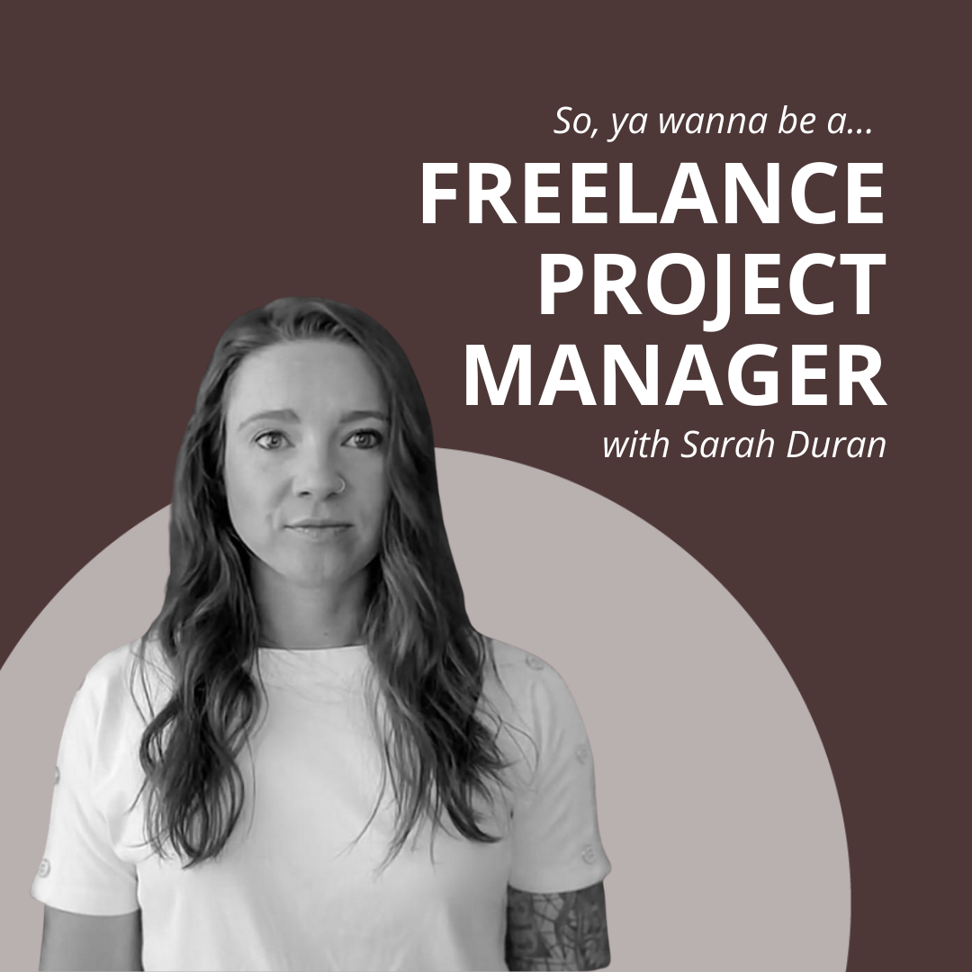 what's it like to be a freelance project manager with sarah duran