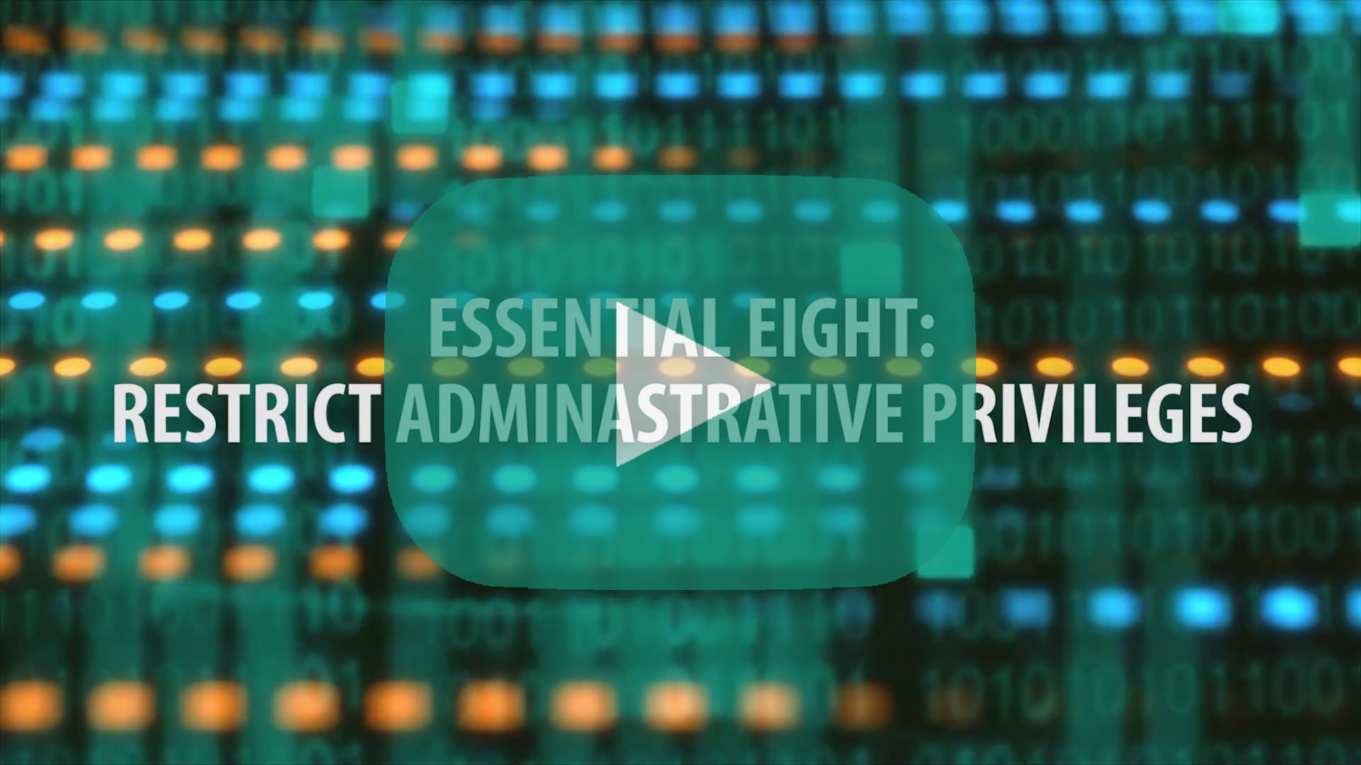 E8 Topic 6: Restrict administrative privileges