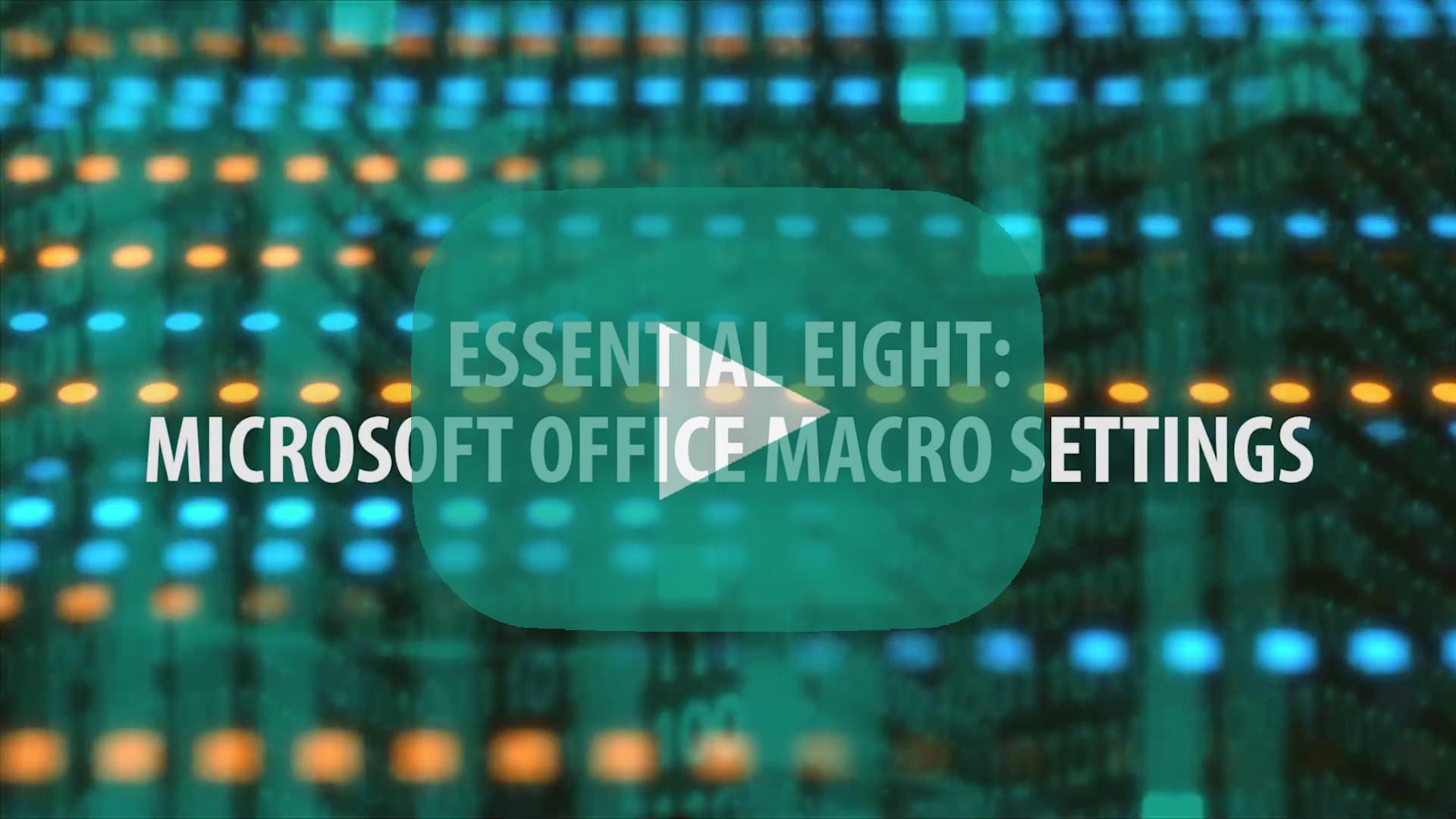 E8 Topic 5: Configure Microsoft Office macro settings