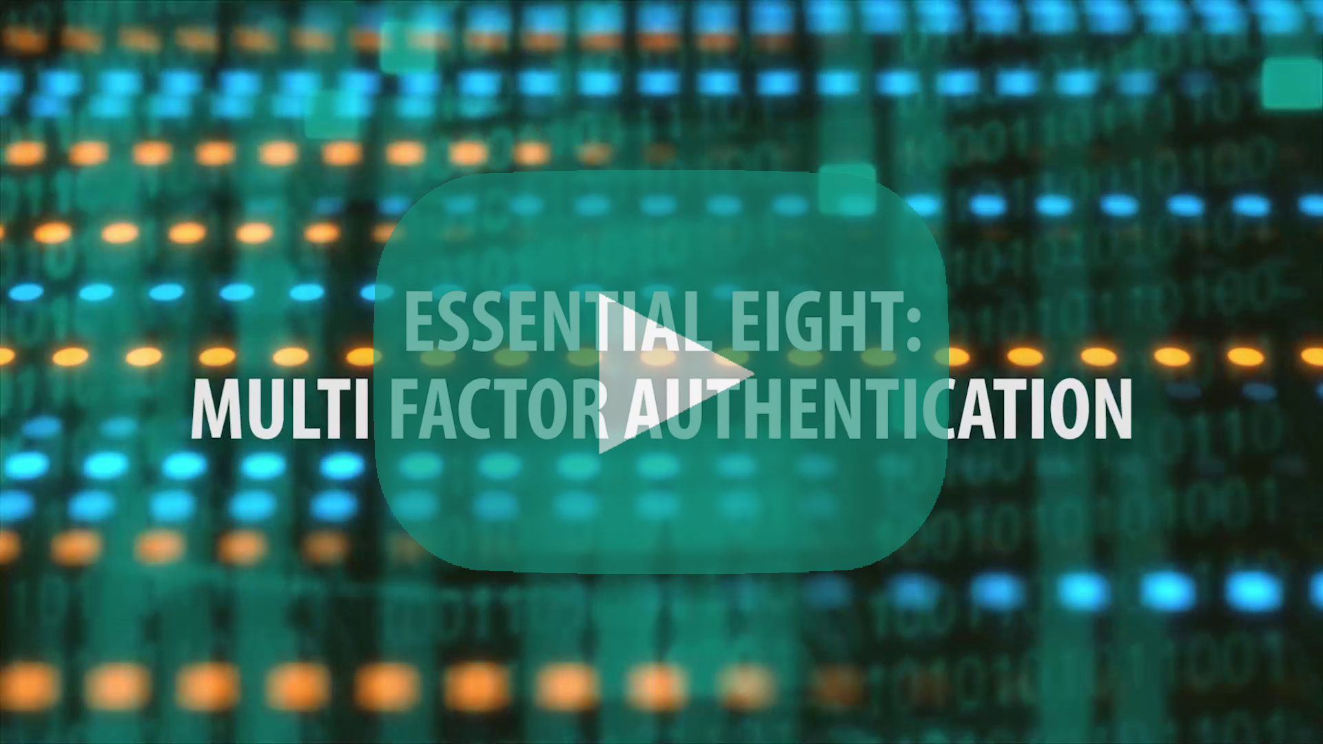 E8 Topic 1: What is Multifactor Authentication?