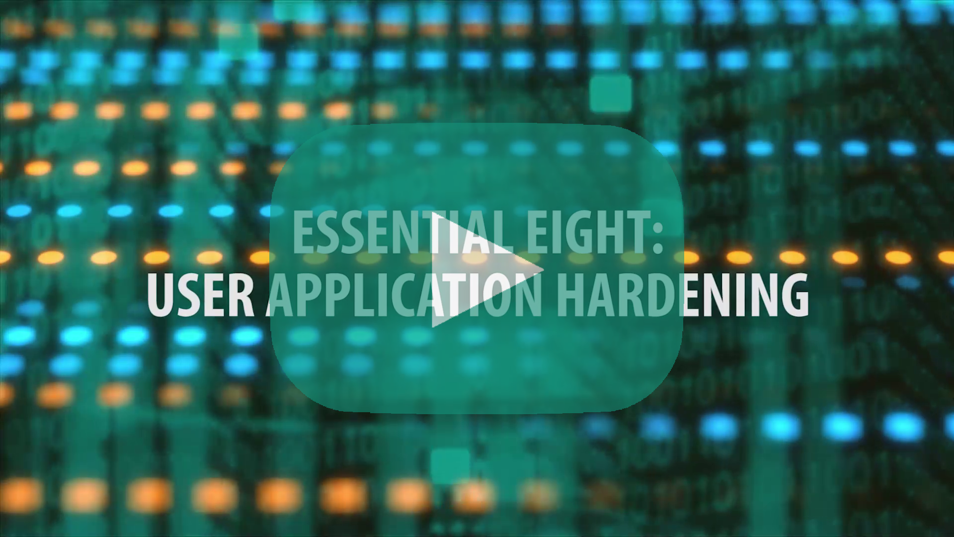 E8 Topic 7: User application hardening