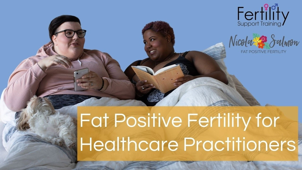 Fat Positive Fertility for Holistic Practitioners
