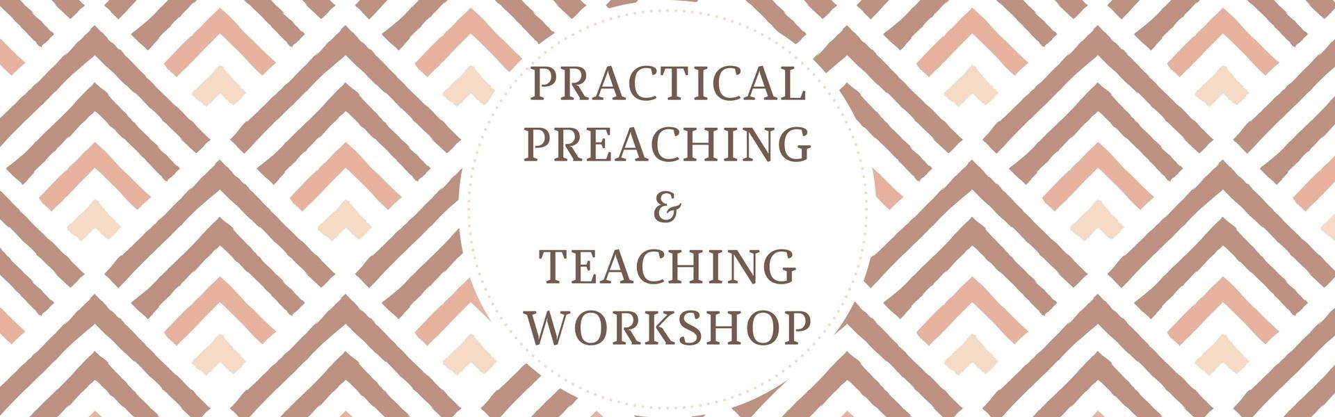 Practical Preaching and Teaching Workshop