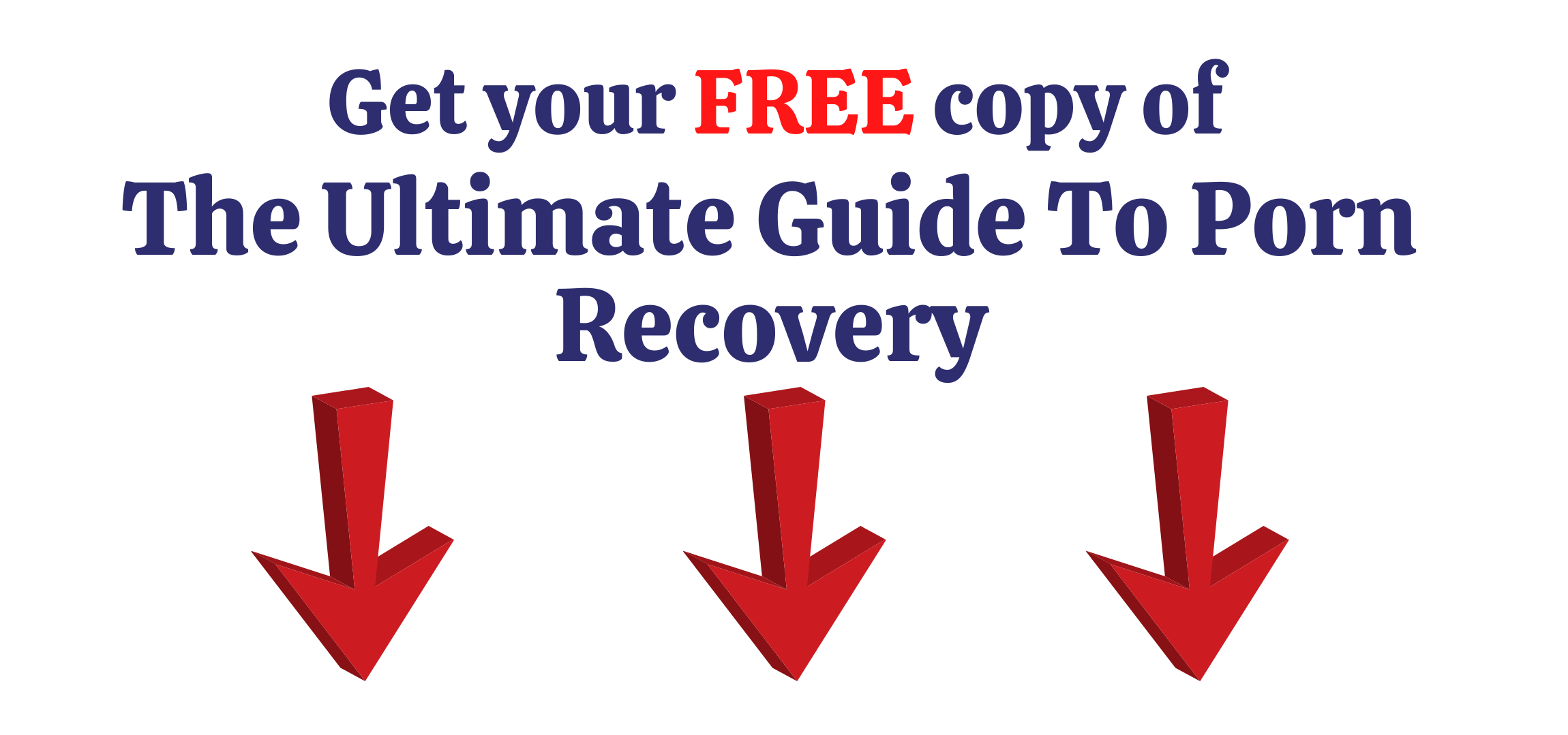 Get your free copy of the ultimate guide to porn recovery
