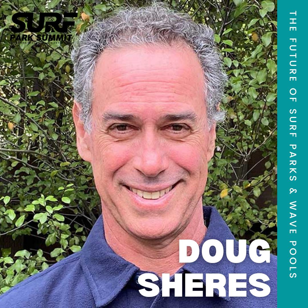 Doug Sheres Surf Park Summit