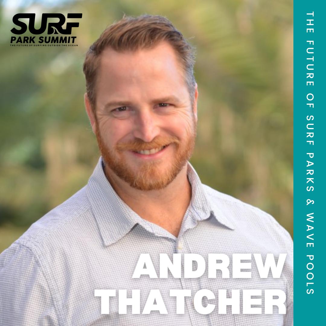 Andrew Thatcher Surf Park Summit