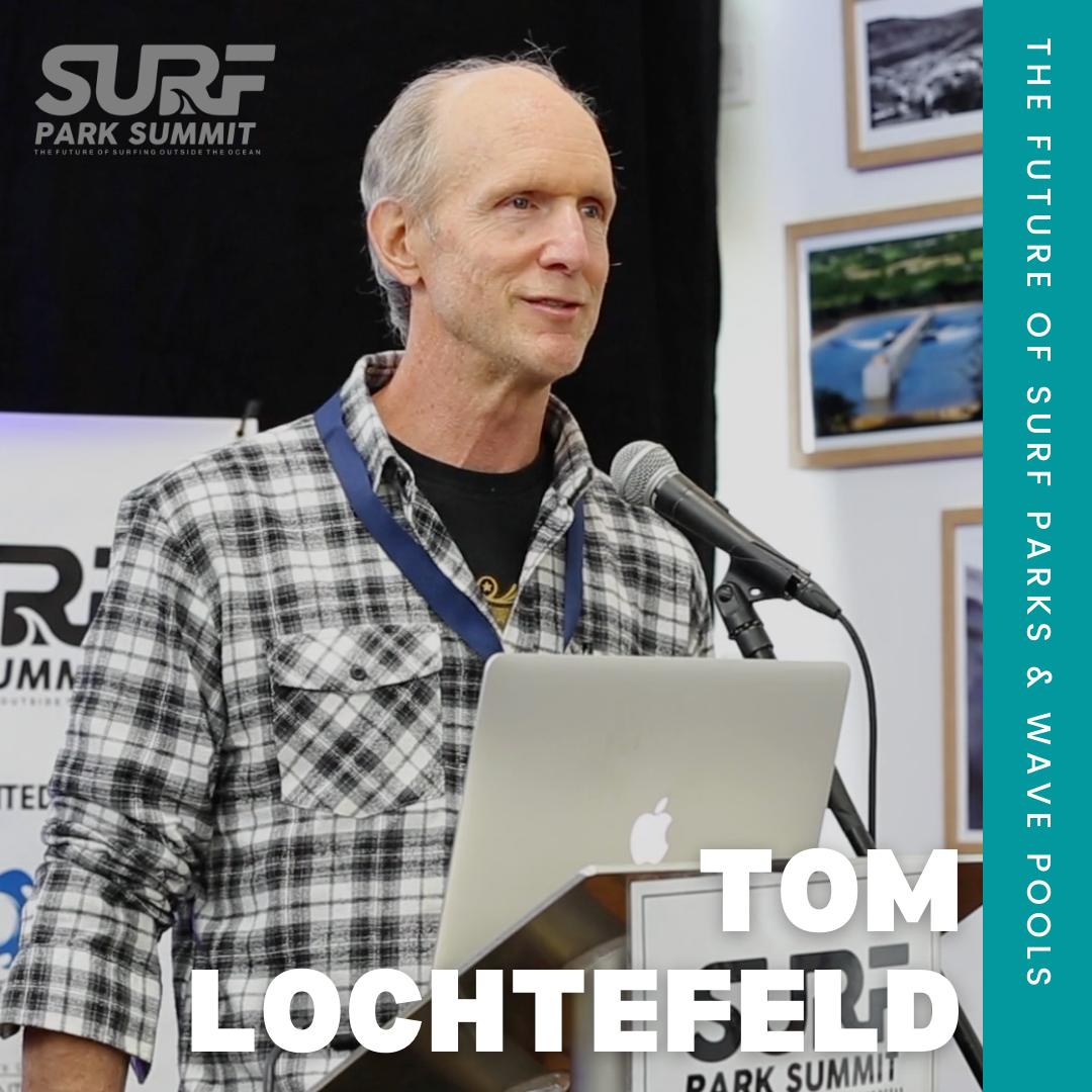 Tom Lochtefeld Surf Park Summit