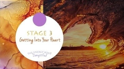 The Energy Body Demystified - Stage Three Getting into your heart