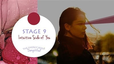 The Energy Body Demystified - Stage Nine Intuitive Side of You