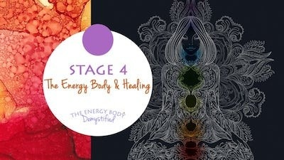 The Energy Body Demystified - Stage Four  The Energy Body and Healing