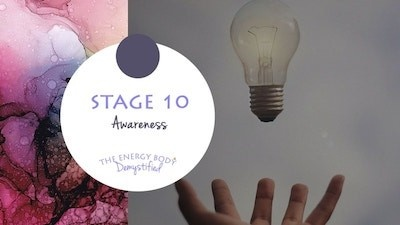 The Energy Body Demystified - Stage Ten Awareness