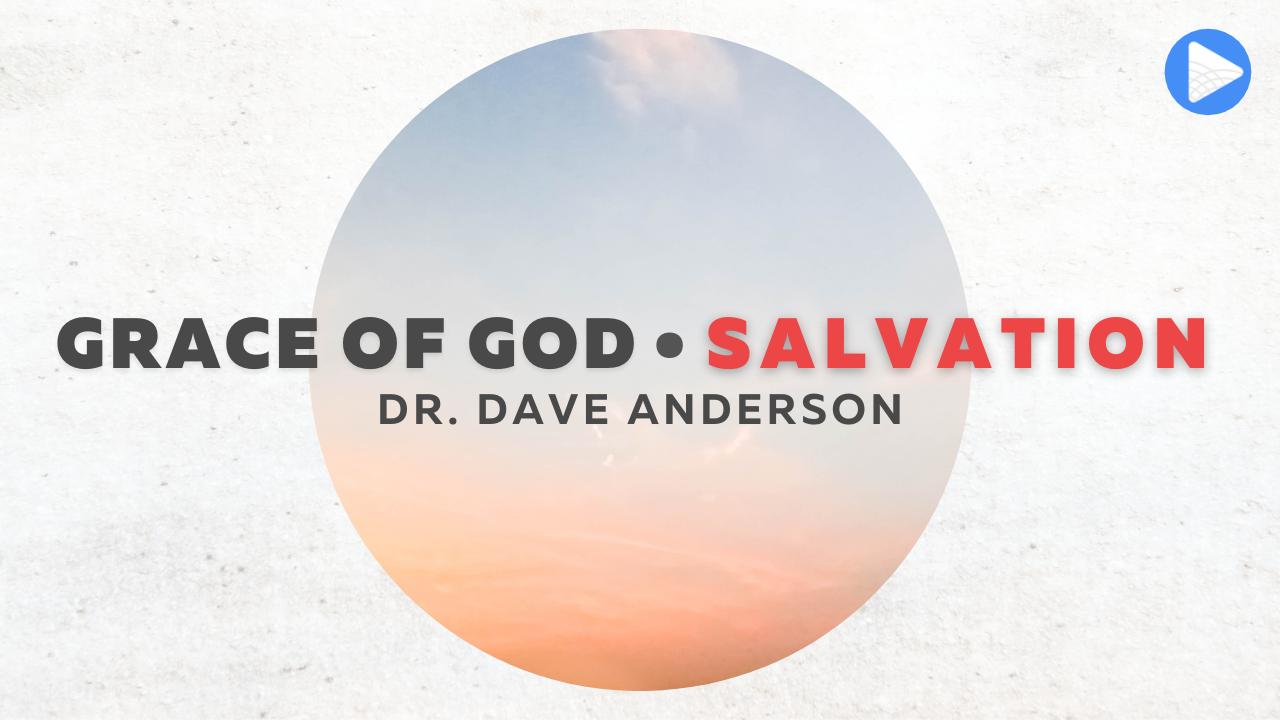 Grace of God: Salvation