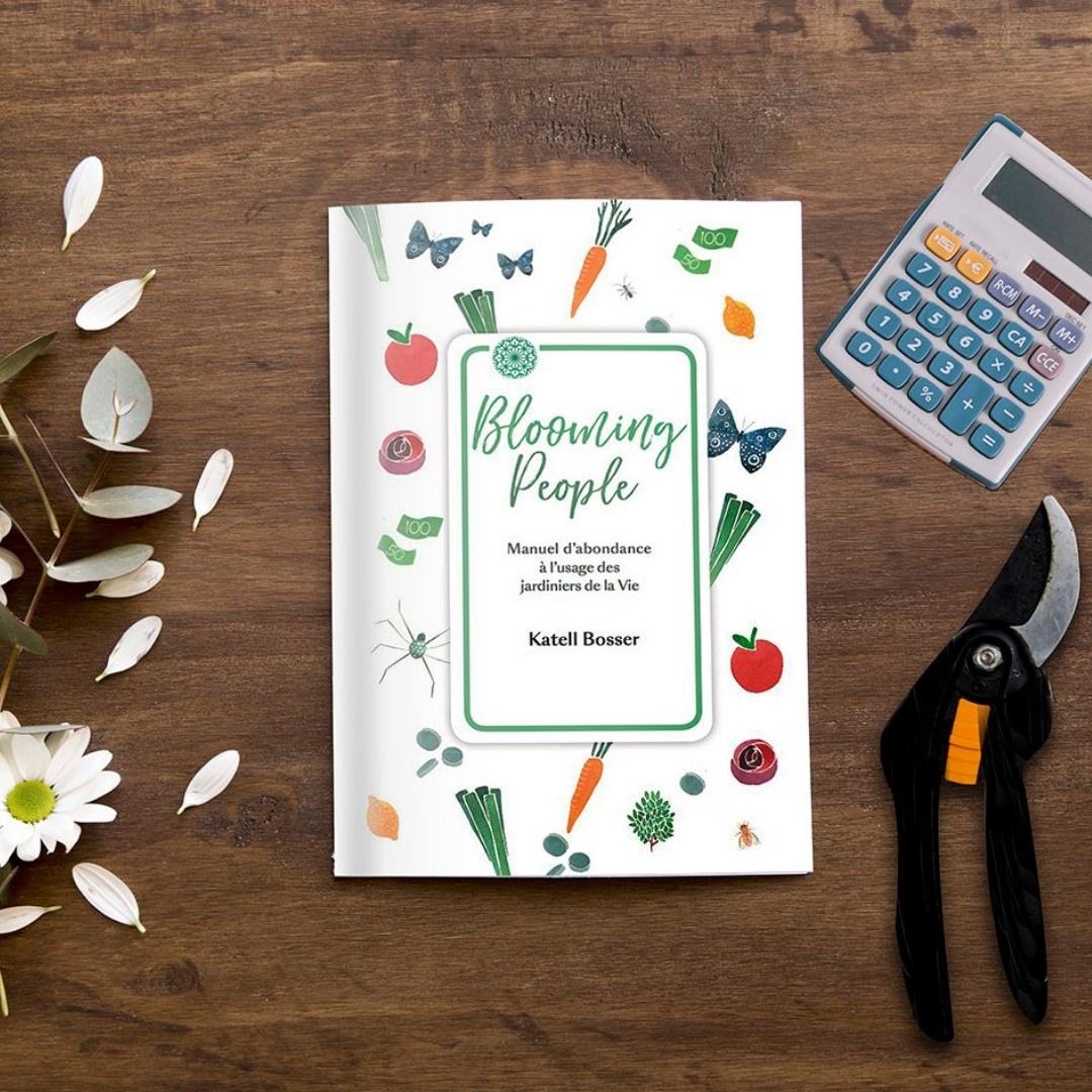 Livre Blooming People, manuel d'abondance à l'usage des jardiniers de la Vie.