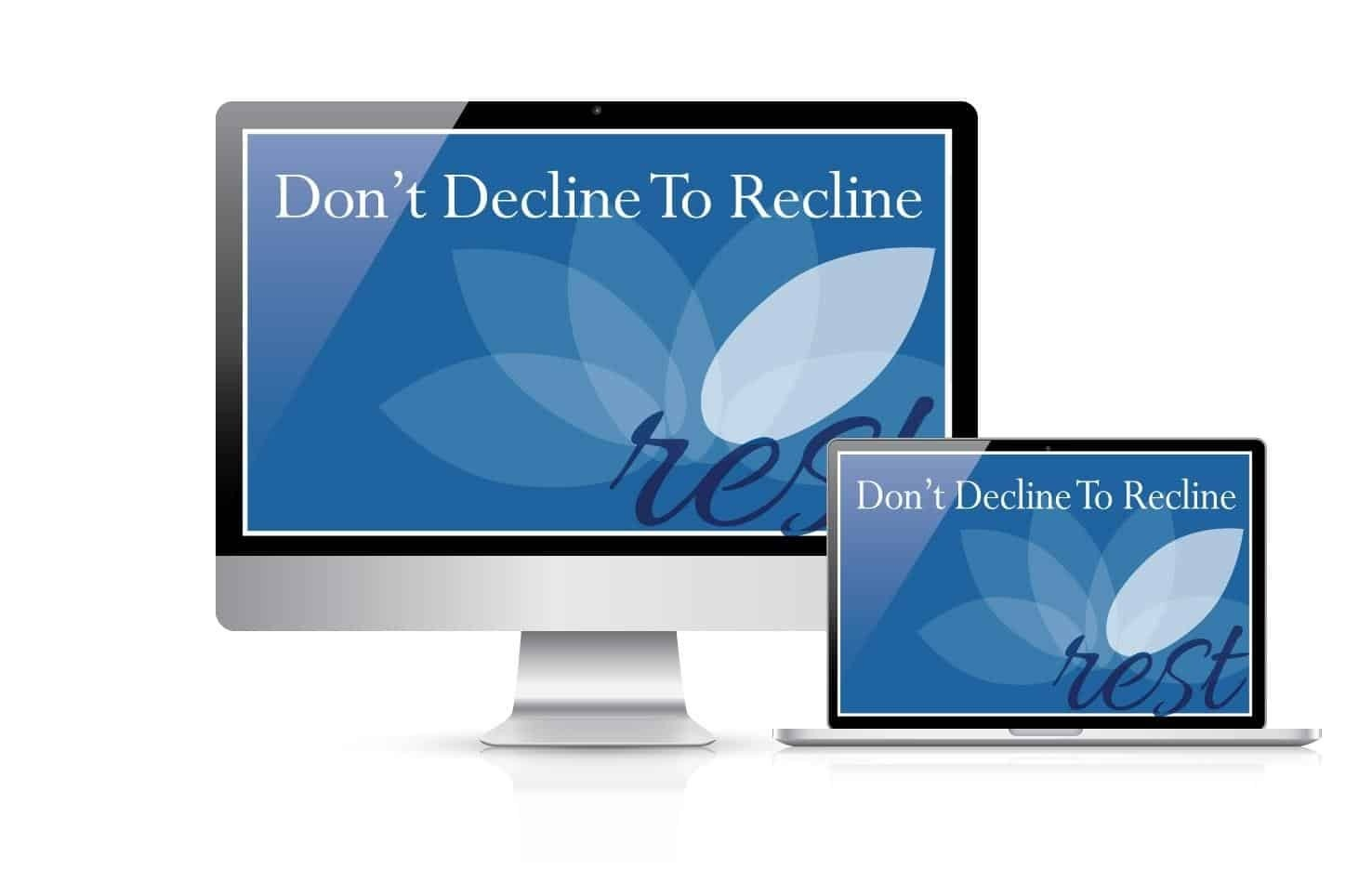 Balance of B'ing Don't Decline to Recline
