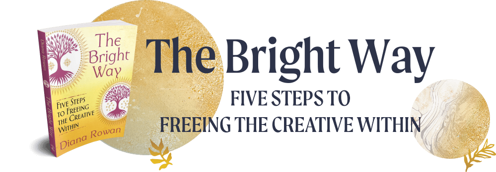 The Bright Way Five Steps to freeing the creative within