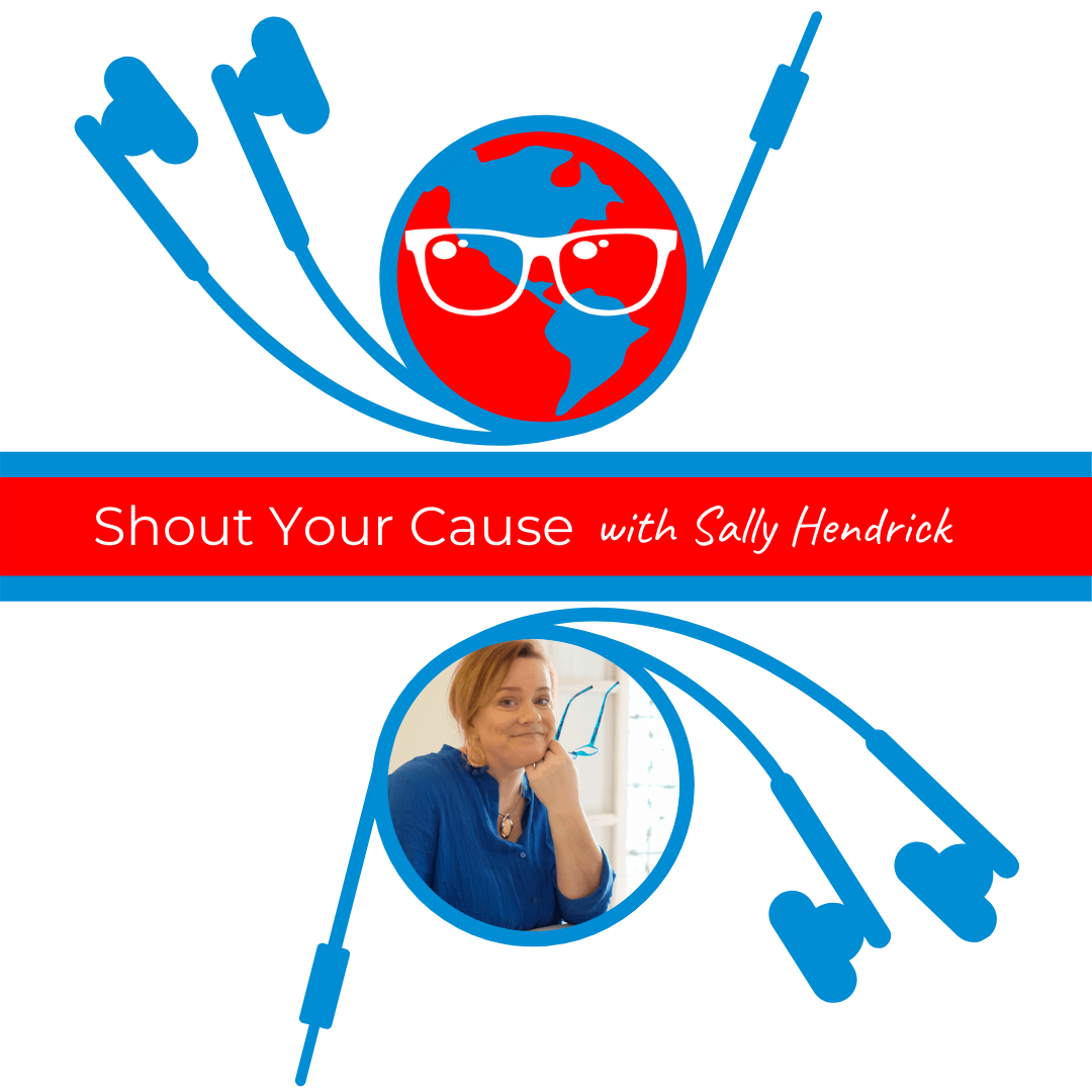 Shout your cause sally Hendrick podcast