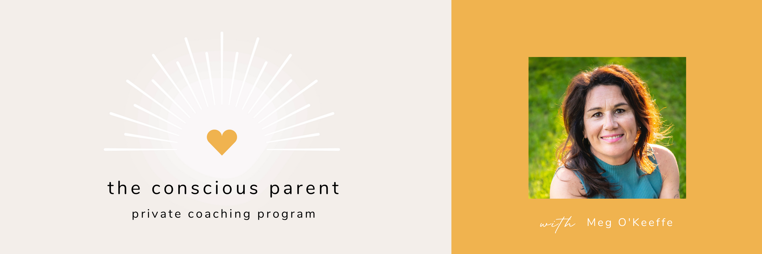 The Conscious Parent Private Coaching Program with Meg O'Keeffe