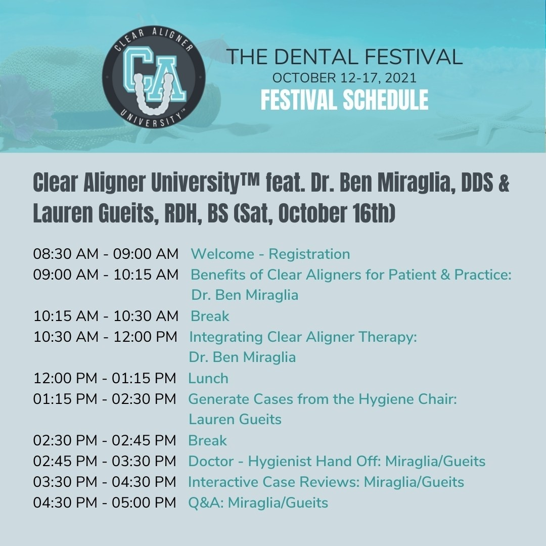 Clear Aligner University at the Dental Festival October 12-17, 2021 Schedule with Dr. Ben Miraglia and Lauren Gueits