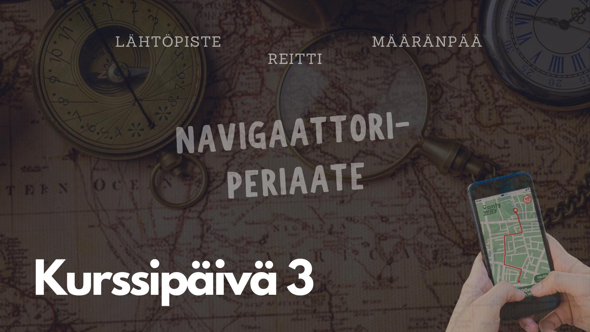 Kurssipäivä 3 - Navigaattoriperiaate