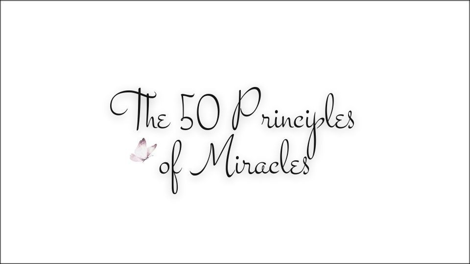 The 50 Principles of Miracles