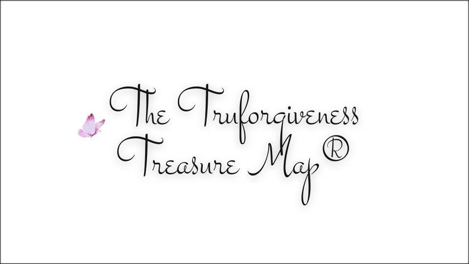 The Truforgiveness Treasure Map