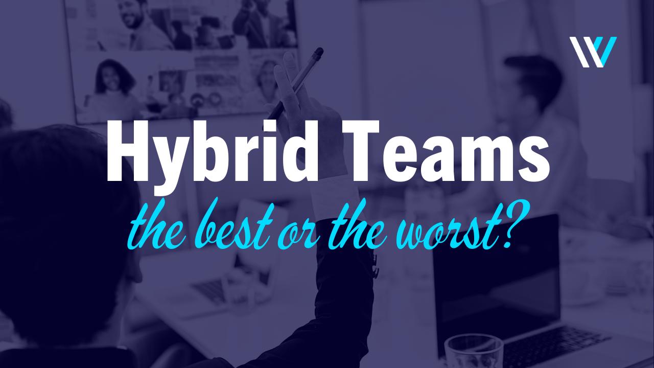 Hybrid Teams: Best or Worst of Both Worlds?