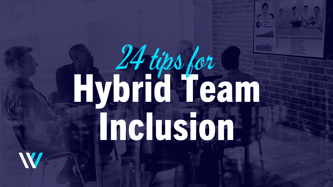 24 tips for hybrid team inclusion