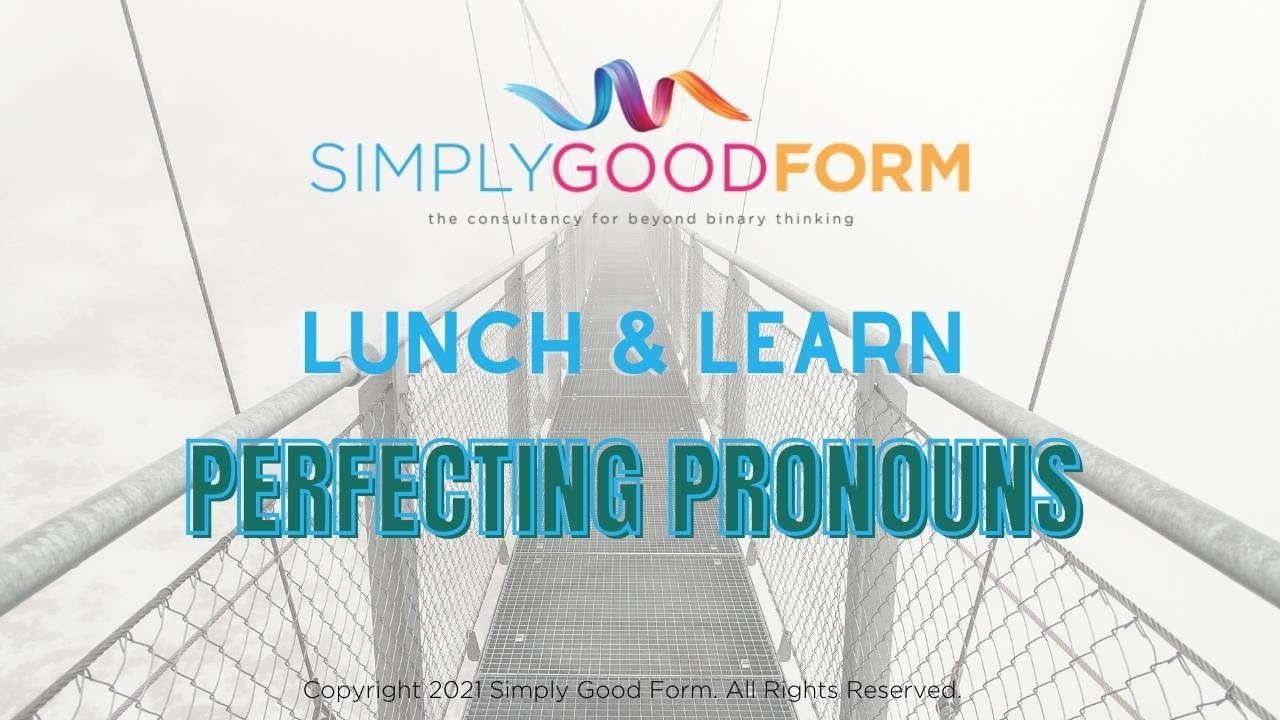 Perfecting Pronouns Lunch and Learn overlying image of a bridge