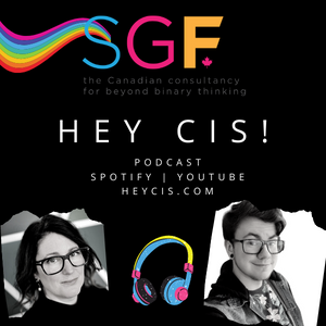 Hey, Cis! Podcast