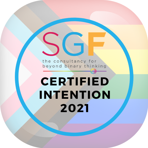 A badge with progressive pride flag in background reading SGF, the consultancy for beyond binary inclusion. In bold writing 'Certified Intention 2021'