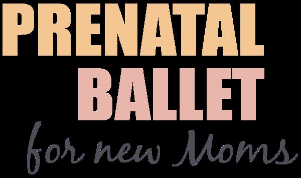 prenatal ballet for new moms