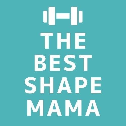 The Best Shape Mama