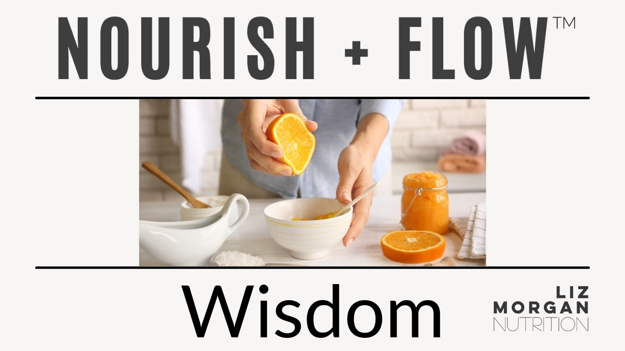 Nourish and flow wisdom. Understand and honor the needs of you body.