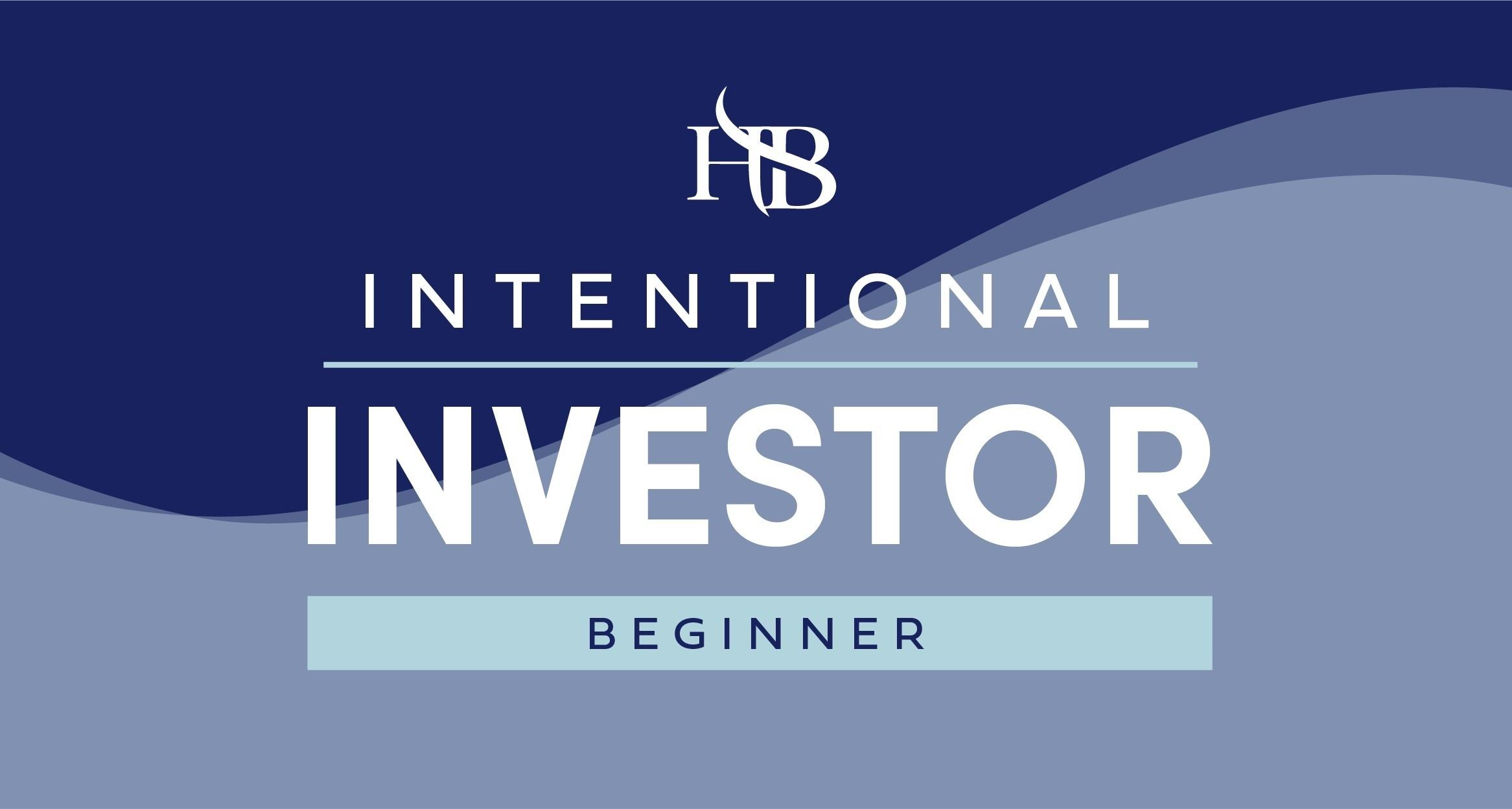 The Intentional Investor: Beginner