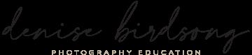 Denise Birdsong - Photography Education