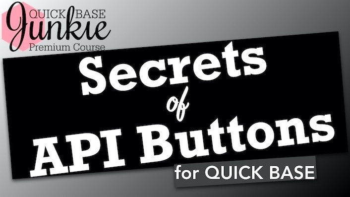 Secrets of API Buttons for Quickbase