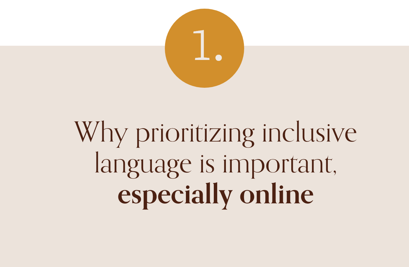 Why prioritizing inclusive language is important, especially online