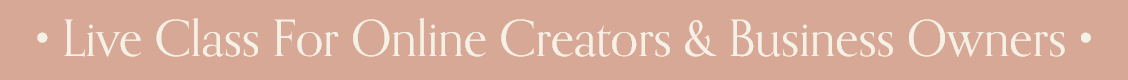 Live Class for Online Creators & Business Owners