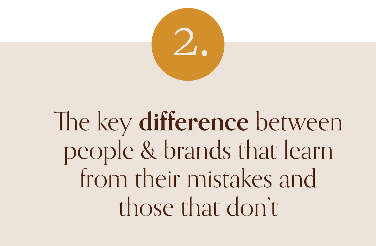 The key difference between people & brands that learn from their mistakes and those that don't